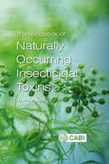 Handbook of Naturally Occurring Insecticidal Toxins, The