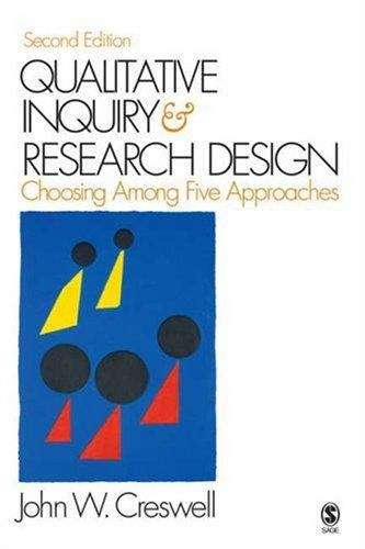 Qualitative Inquiry and Research Design: Choosing among Five Approaches (2nd edition)