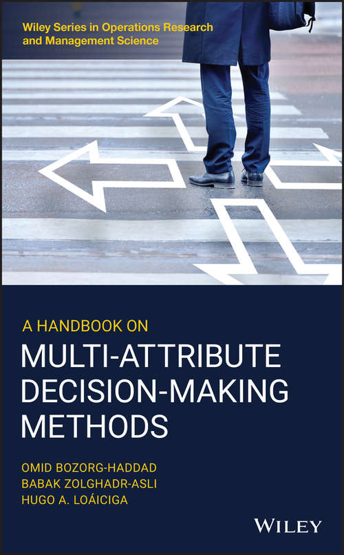A Handbook on Multi-Attribute Decision-Making Methods (Wiley Series in Operations Research and Management Science #212)