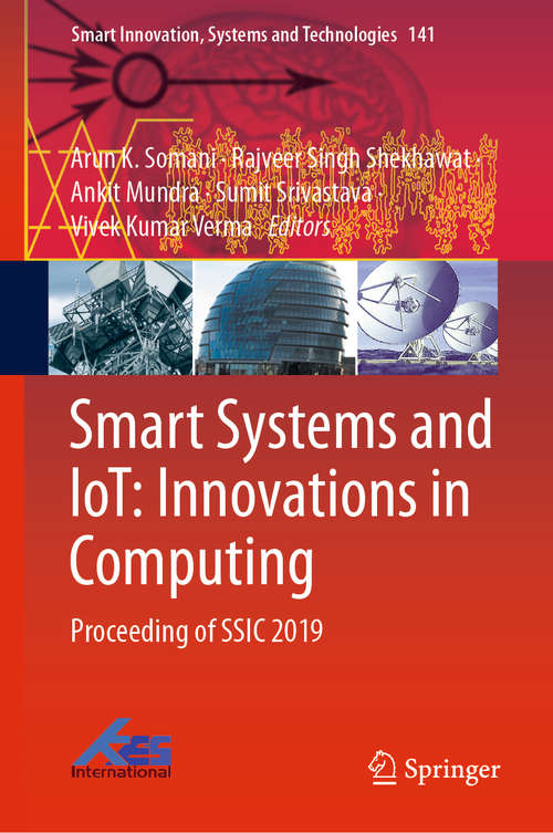 Smart Systems and IoT: Proceeding of SSIC 2019 (Smart Innovation, Systems and Technologies #141)
