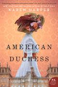 American Duchess: A Novel of Consuelo Vanderbilt