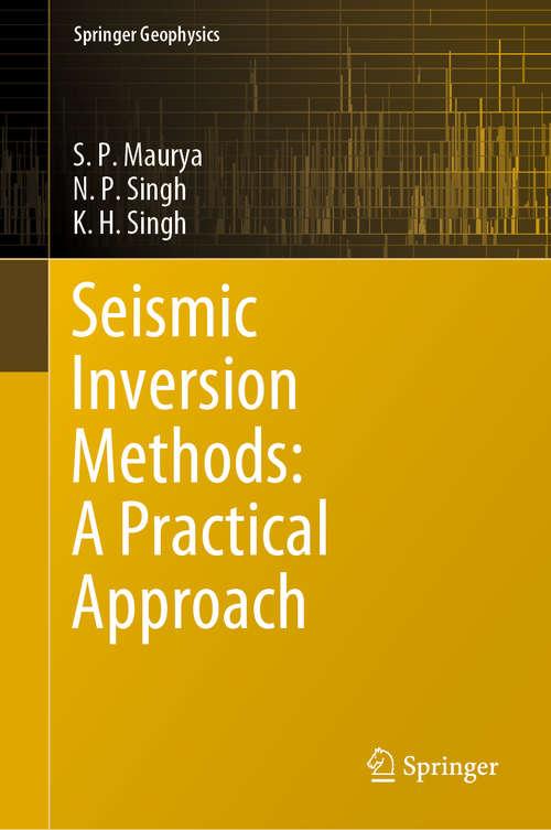 Seismic Inversion Methods: A Practical Approach (Springer Geophysics)