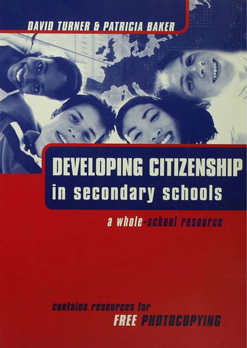 Developing Citizenship in Schools: A Whole School Resource for Secondary Schools