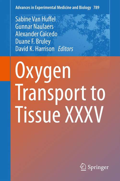 Oxygen Transport to Tissue XXXV (Advances In Experimental Medicine And Biology #789)