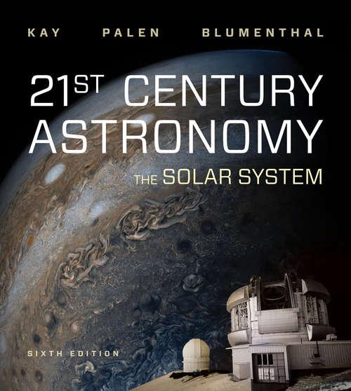 21st Century Astronomy (Sixth Edition): The Solar System