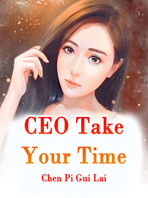 CEO, Take Your Time