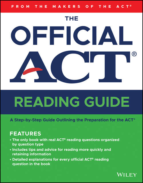 The Official ACT Reading Guide: From The Maker Of The Act