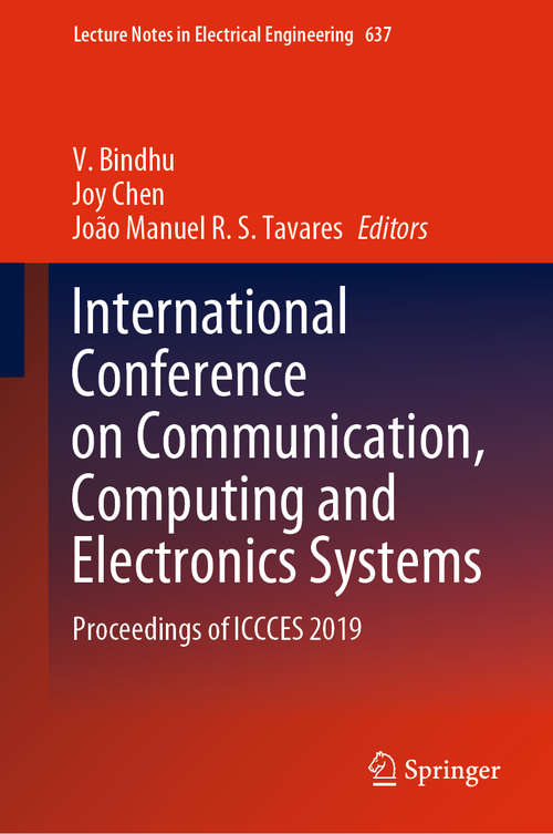 International Conference on Communication, Computing and Electronics Systems: Proceedings of ICCCES 2019 (Lecture Notes in Electrical Engineering #637)