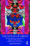 The Ocean of Mirth: Reading Hāsyārṇava-Prahasanaṁ of Jagadēśvara Bhaṭṭāchārya, A Political Satire for All Times