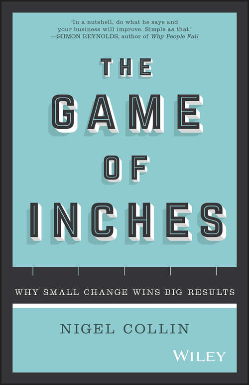 The Game of Inches: Why Small Change Wins Big Results