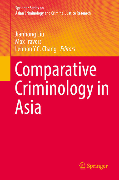 Comparative Criminology in Asia (Springer Series on Asian Criminology and Criminal Justice Research)