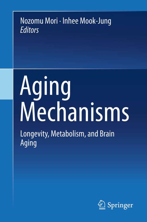 Aging Mechanisms: Longevity, Metabolism, and Brain Aging