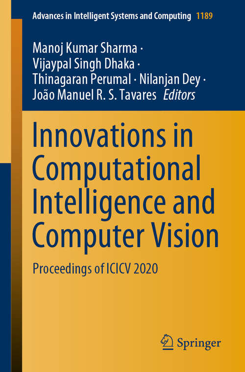 Innovations in Computational Intelligence and Computer Vision: Proceedings of ICICV 2020 (Advances in Intelligent Systems and Computing #1189)
