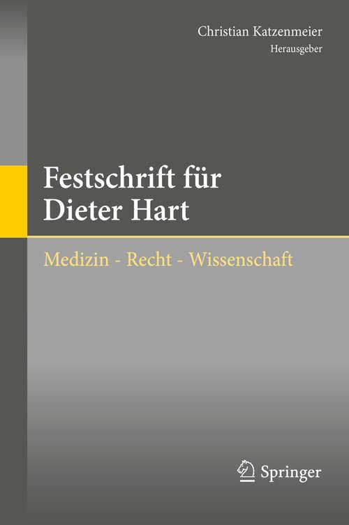 Festschrift für Dieter Hart: Medizin - Recht - Wissenschaft