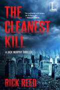 The Cleanest Kill (A Jack Murphy Thriller #8)