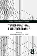 Transformational Entrepreneurship (Routledge Frontiers of Business Management)