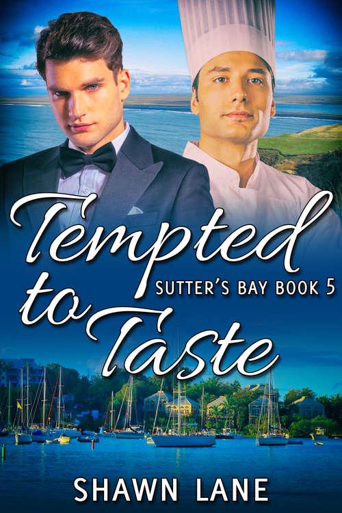 Tempted to Taste (Sutter's Bay Ser. #5)