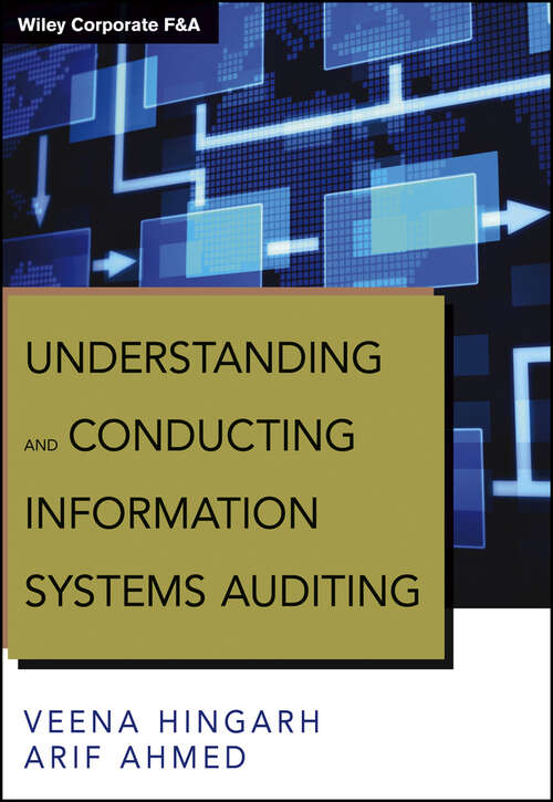 Understanding and Conducting Information Systems Auditing + Website (Wiley Corporate F&A)