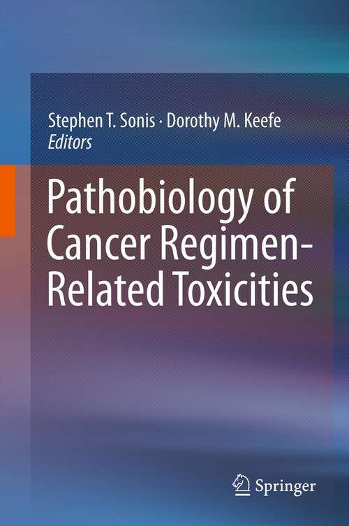 Pathobiology of Cancer Regimen-Related Toxicities