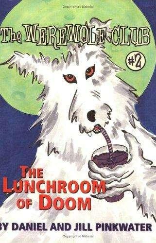 The Lunchroom of Doom (The Werewolf Club #2)