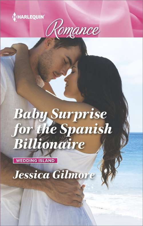 Baby Surprise for the Spanish Billionaire: Baby Surprise For The Spanish Billionaire (wedding Island, Book 1) / The Fortune Most Likely To... (the Fortunes Of Texas: The Rulebreakers, Book 3) (Wedding Island #1)