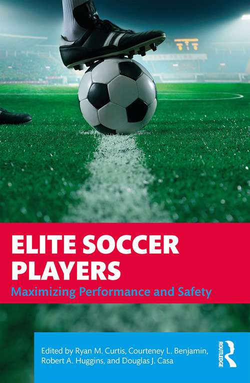 Elite Soccer Players: Maximizing Performance and Safety