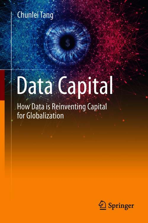 Data Capital: How Data is Reinventing Capital for Globalization