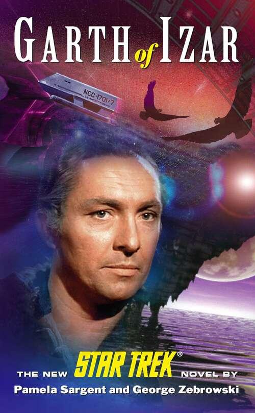 Garth of Izar: Star Trek The Original Series (Star Trek: Vanguard )