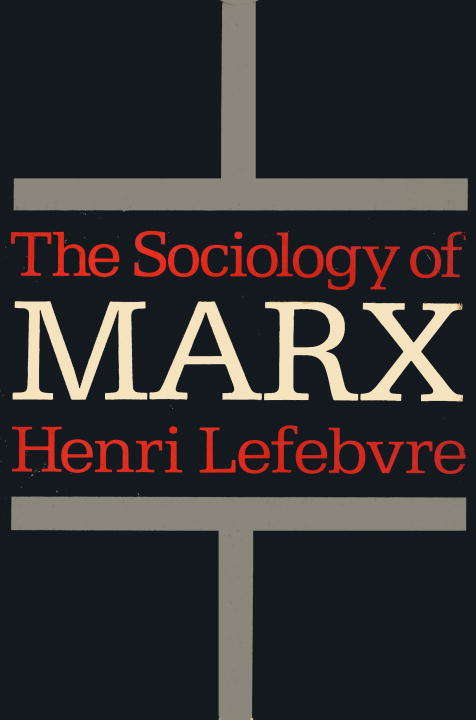 The Sociology of Marx