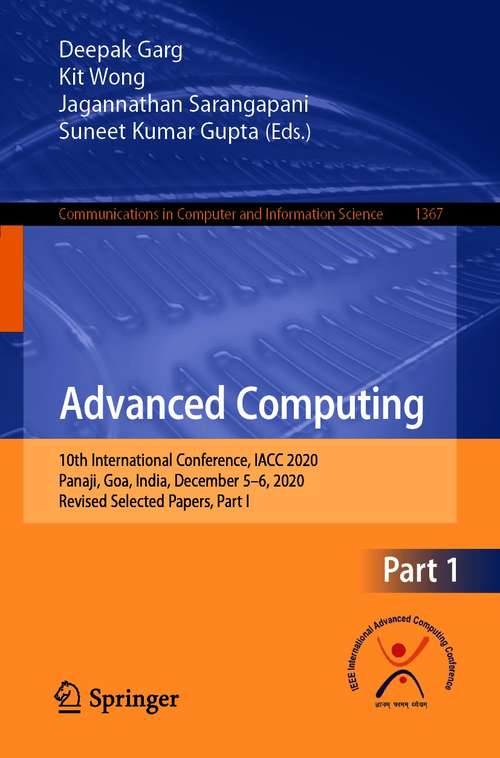 Advanced Computing: 10th International Conference, IACC 2020, Panaji, Goa, India, December 5–6, 2020, Revised Selected Papers, Part I (Communications in Computer and Information Science #1367)