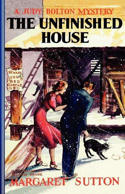 The Unfinished House (Judy Bolton Mysteries #11)
