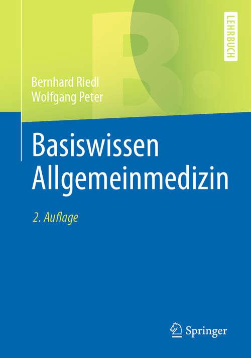Basiswissen Allgemeinmedizin (Springer-lehrbuch Ser.)