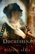 Duchessina: A Novel of Catherine de' Medici (Young Royals)