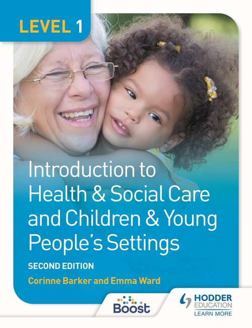 Level 1 Introduction to Health & Social Care and Children & Young People's Settings, Second Edition