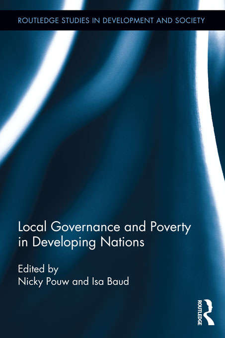 Local Governance and Poverty in Developing Nations (Routledge Studies in Development and Society)