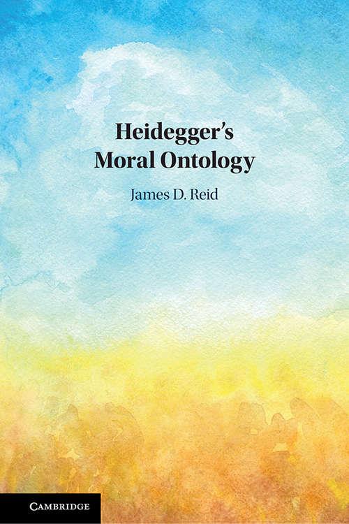 Heidegger's Moral Ontology