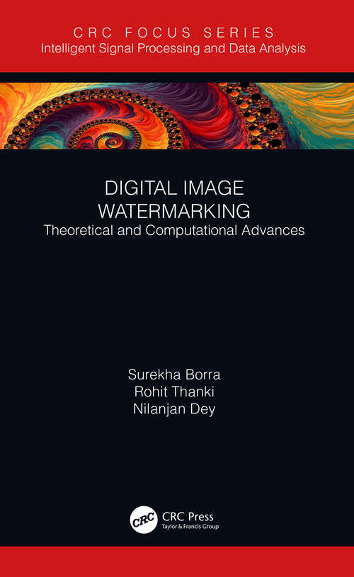 Digital Image Watermarking: Theoretical and Computational Advances (Intelligent Signal Processing and Data Analysis)
