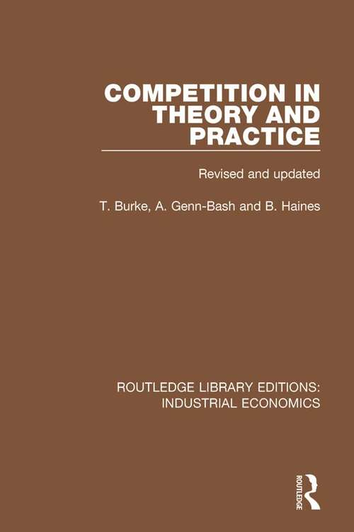 Competition in Theory and Practice (Routledge Library Editions: Industrial Economics #3)