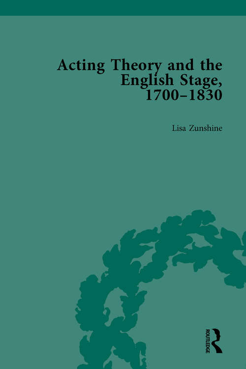 Acting Theory and the English Stage, 1700-1830 Volume 1