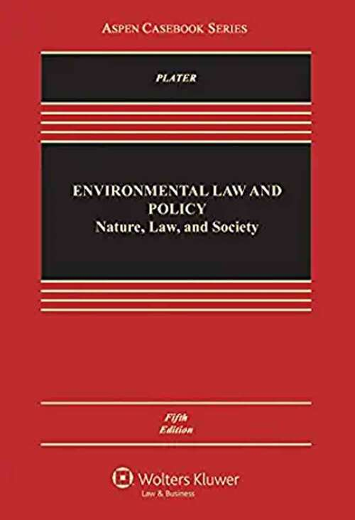 Environmental Law and Policy: Nature, Law, and Society (Aspen Casebook)