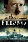 Hitler's Armada: The Royal Navy and the Defence of Great Britain April–October 1940