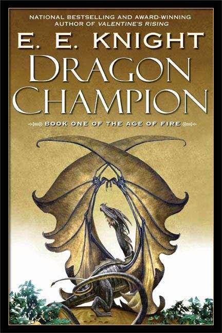 Dragon Champion (The Age of Fire, Book #1)