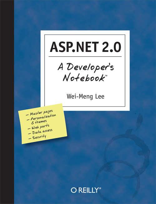 ASP.NET 2.0: A Developer's Notebook