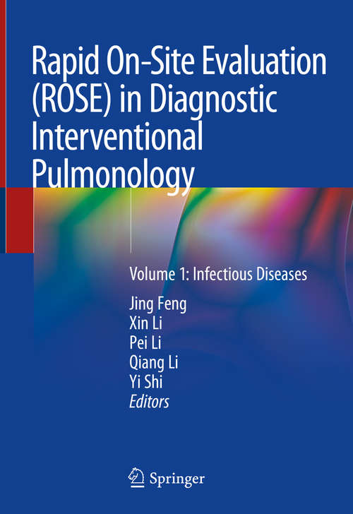 Rapid On-Site Evaluation (ROSE) in Diagnostic Interventional Pulmonology: Volume 1: Infectious Diseases