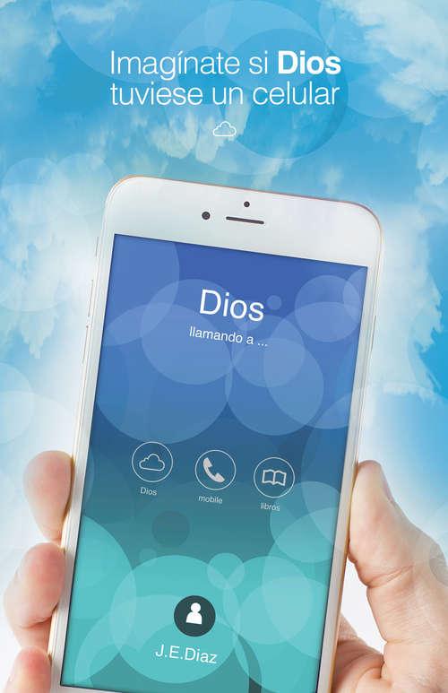 Imagínate si Dios tuviese un celular