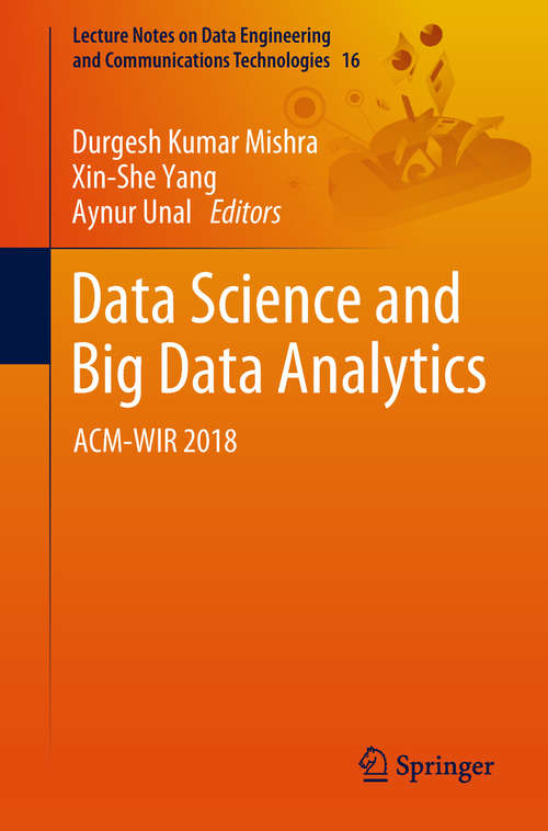 Data Science and Big Data Analytics: ACM-WIR 2018 (Lecture Notes on Data Engineering and Communications Technologies #16)