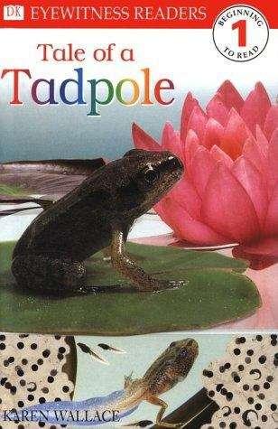 Tale of a Tadpole: Level 1 (Eyewitness Readers)