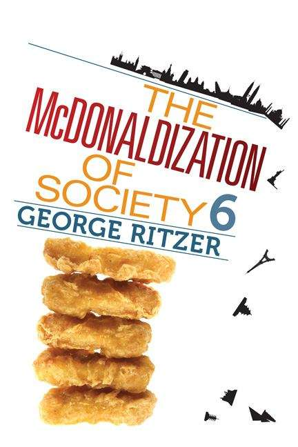 The McDonaldization of Society 6, Sixth Edition