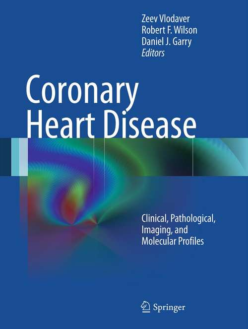 Coronary Heart Disease: Clinical, Pathological, Imaging, and Molecular Profiles