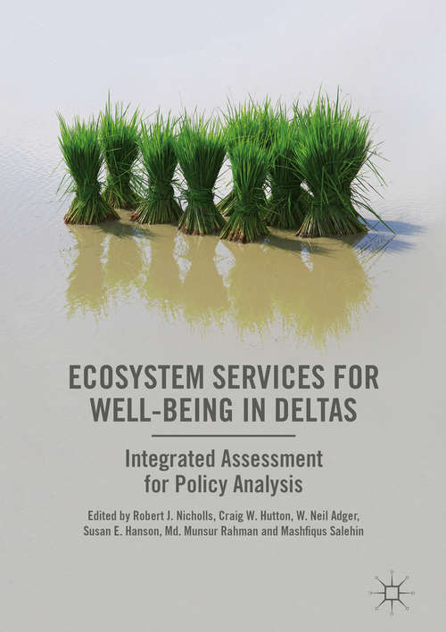 Ecosystem Services for Well-Being in Deltas: Integrated Assessment For Policy Analysis